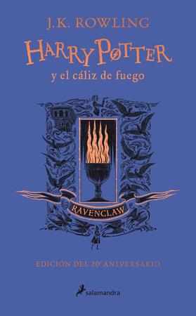 Harry Potter y el cáliz de fuego. Edición Ravenclaw / Harry Potter and the Goblet of Fire. Ravenclaw Edition by J. K. Rowling