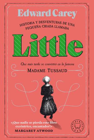 Little (Spanish Edition) by Edward Carey