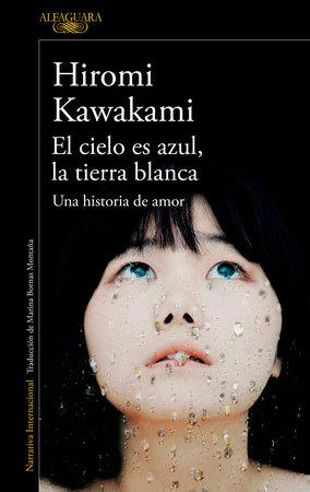 El cielo es azul, la tierra blanca /The Briefcase aka Strange Weather in Tokyo by Hiromi Kawakami