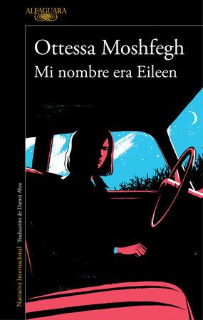 Mi nombre era Eileen / Eileen by Ottessa Moshfegh