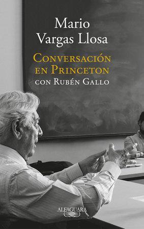 Conversación en Princeton / Conversation at Princeton by Mario Vargas Llosa