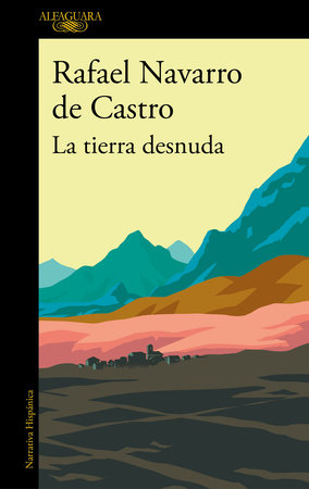 La tierra desnuda / The Bare Earth by Rafael Navarro de Castro