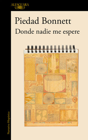 Donde nadie me espere / Where No One Awaits Me by Piedad Bonnett