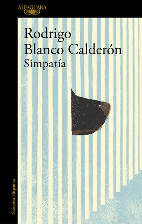 Simpatía / Sympathy by Rodrigo Blanco Calderon