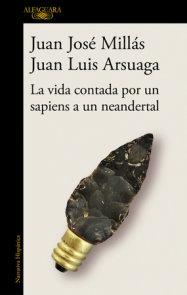 La vida contada por un sapiens a un neandertal /  Life as Told by a Sapiens to a Neanderthal
