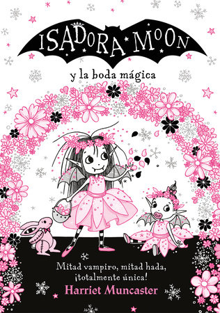 Isadora Moon y la boda mágica / Isadora Moon Goes to a Wedding by Harriet Muncaster