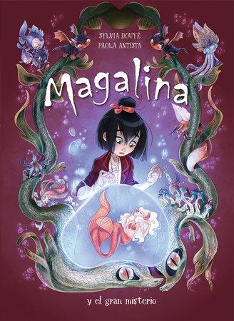 Magalina y el gran misterio / Magalina and the Great Mystery by Sylvia Douye