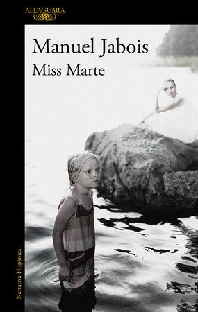 Miss Marte (Spanish Edition) by Manuel Jabois