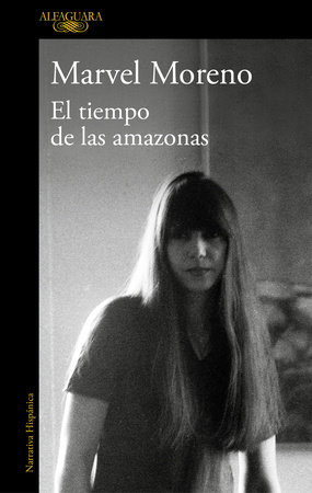 El tiempo de las amazonas / The Time of the Amazon by Marvel Moreno