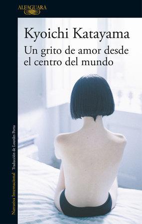 Un grito de amor desde el centro del mundo / Socrates In Love by Kyoichi Katayama