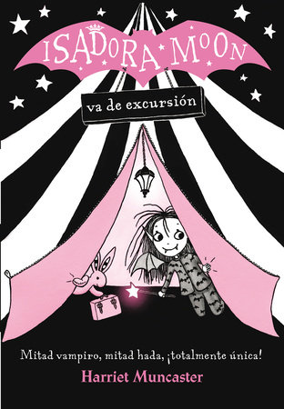 Isadora Moon va de excursion / Isadora Moon Goes Camping by Harriet Muncaster