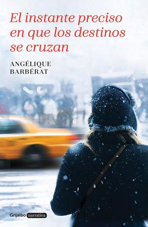 El instante preciso en que los destinos se cruzan / The Exact Moment When Two De stinies Meet by Angelique Barberat