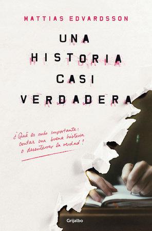 Una historia casi verdadera /An Almost-True Story by Mattias Edvardsson