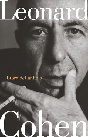 Libro del anhelo / Book of Longing by Leonard Cohen