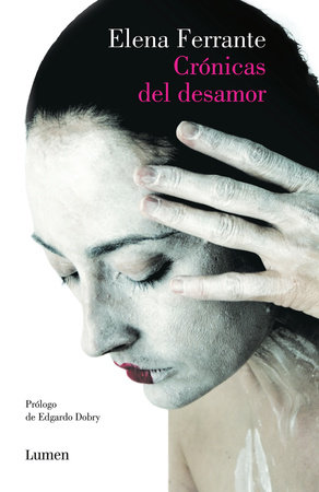 Crónicas del desamor / Chronicles of Heartbreak by Elena Ferrante