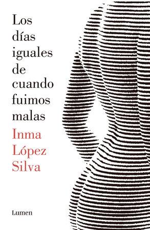 Los días iguales de cuando fuimos malas by Inma  Lopez Silva