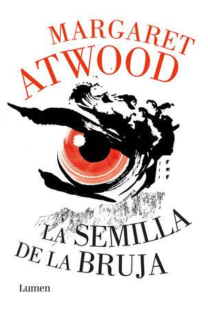 La semilla de la bruja / Hag-Seed by Margaret Atwood