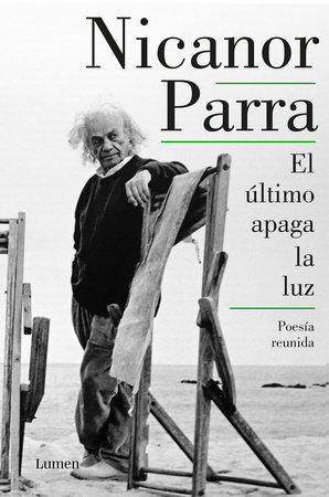 El último apaga la luz / The Last One Out Shuts the Lights by Nicanor Parra