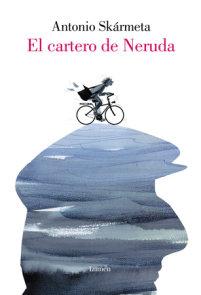 El cartero de Neruda (Edición especial ilustrada)/ The Postman