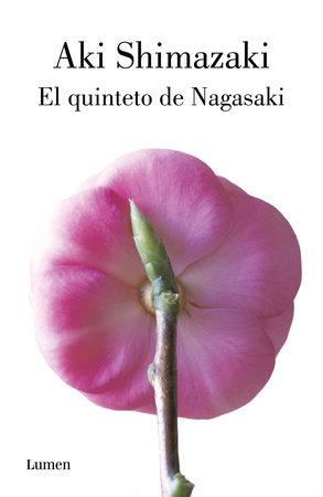 El quinteto de Nagasaki / Nagasaki's Quintet by Aki Shimazaki