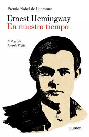 En nuestro tiempo / In Our Time by Ernest Hemingway