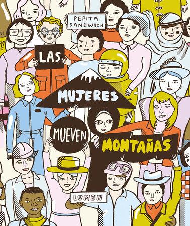 Las mujeres mueven montañas / Women Move Mountains by Pepita Sandwich