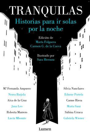 Tranquilas. Historias para ir solas por la noche / Keep Calm. Stories to Help You Walk Alone at Night by Maria Folguera and Carmen Gutierrez De La Cueva