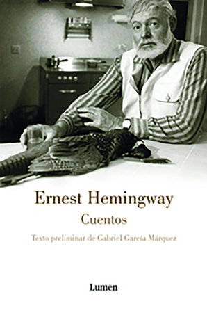 Cuentos. Ernest Hemingway / The Short Stories of Ernest Hemingway by Ernest Hemingway