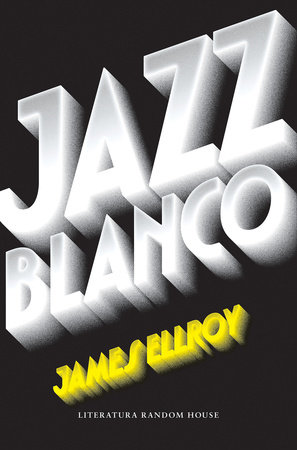 Jazz blanco / White Jazz by James Ellroy