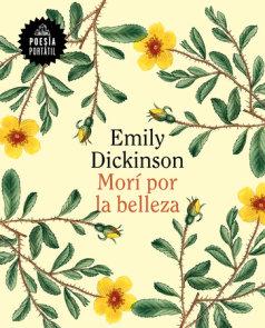 Morí por la belleza / 60 Poems by Emily Dickson