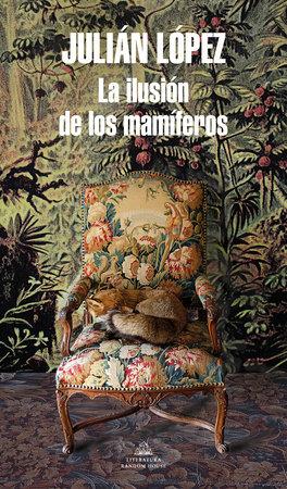 La ilusión de los mamíferos / The Yearning of Mammals by Julián López