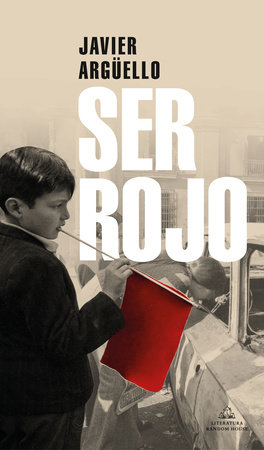 Ser Rojo / Being Red by Javier Arguello