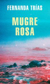 Mugre Rosa / Filthy Rose