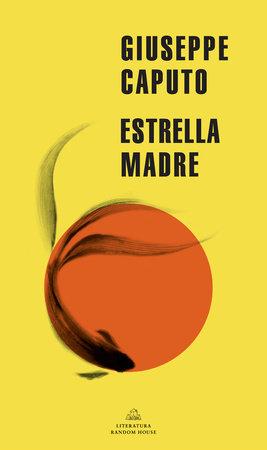 Estrella madre / Mother Star by Giuseppe Caputo