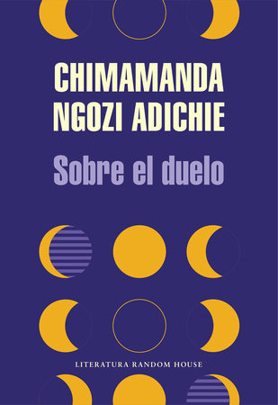 Sobre el duelo by Chimamanda Ngozi Adichie