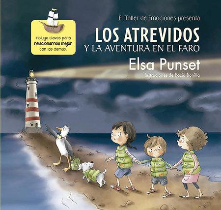 Los atrevidos y la aventura en el faro / The Daring and the Adventure inthe Ligh thouse by Elsa Punset