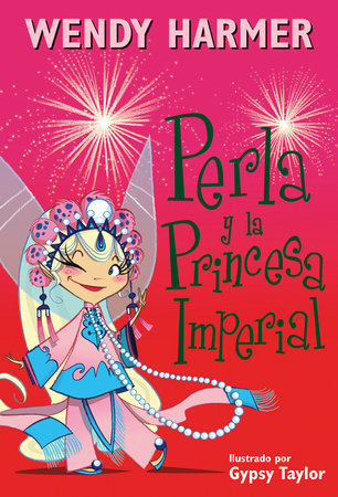 Perla y la princesa imperial / Pearlie and The Imperial Princess by Wendy Harmer