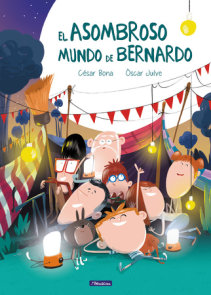 El asombroso mundo de Bernardo / The Astonishing World of Bernard