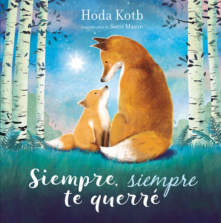 Siempre, siempre te querré / I've Loved You Since Forever by Hoda Kotb