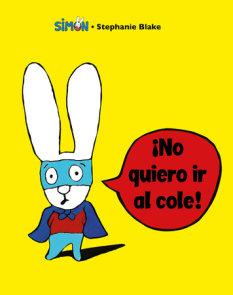 Simón. ¡No quiero ir al cole! / I Don't Want To Go To School!