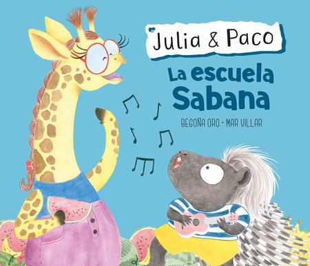Julia & Paco: La escuela Sabana / Julia & Paco: The Savannah School by Begoña Oro, Mar Villar