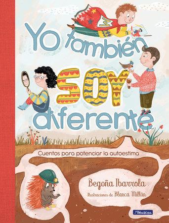 Yo también soy diferente: Cuentos para potenciar la autoestima / I Am Different Too: Stories to Increase Your Self-Esteem