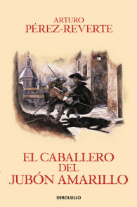 El caballero del jubon amarillo / The Man in the Yellow Doublet (Captain Alatriste Series, Book 5)