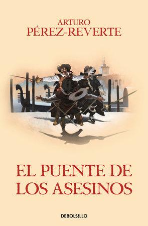 El puente de los asesinos / The Assassin's Bridge (Captain Alatriste Series, Book 7