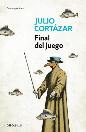 Final del juego / End of the Game by Julio Cortazar