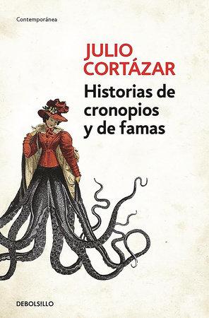 Historias de cronopios y de famas / Cronopios and Famas by Julio Cortazar
