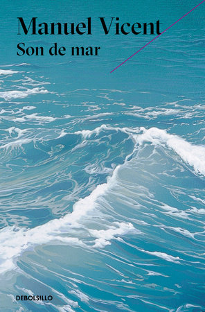 Son de mar (Premio Alfaguara de novela 1999) / They Came from the Sea by Manuel Vicent