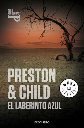 El laberinto azul / Blue Labyrinth by Douglas Preston and Lincoln Child