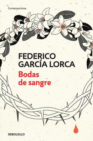 Bodas de sangre /Blood Wedding by Federico García Lorca