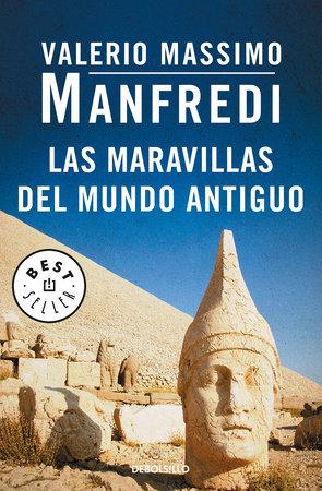 Las maravillas del mundo antiguo / Marvels of the Ancient World by Valerio Massimo Manfredi